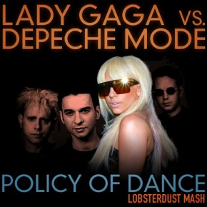 Policy of Dance - Lady Gaga vs. Depeche Mode (DJ Lobsterdust Mash)