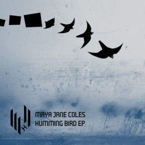 Maya Jane Coles - Humming Bird EP