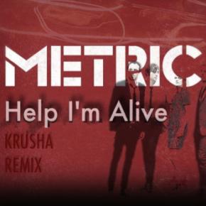 Metric - Help I'm Alive (Krusha Remix)