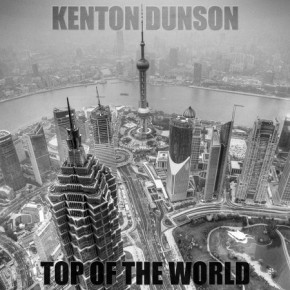 Kenton Dunson - Top Of The World Feat. Passion Pit