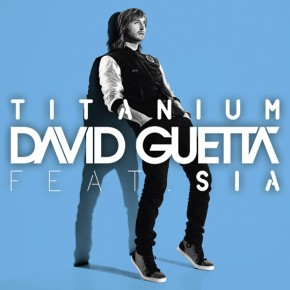 David Guetta - Titanium (Featuring Sia)
