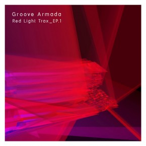 Groove Armada - Red Light Trax_EP.1