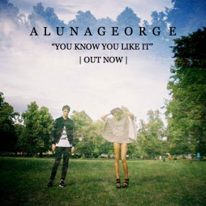 Alunageorge - You Know We Like It