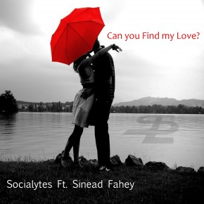 The Socialytes Ft. Sinead Fahey - Can You Find My Love
