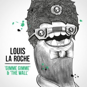 Louis La Roche - Gimme Gimme / The Wall