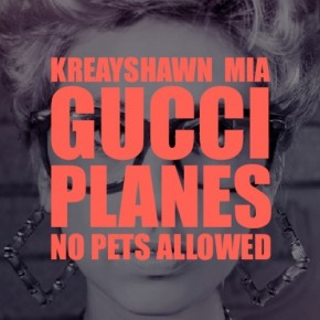 No Pets Allowed - Kreayshawn Vs. MIA - Gucci Planes