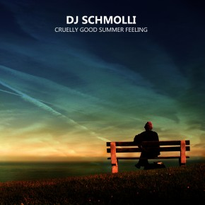 DJ Schmolli - Cruelly Good Summer Feeling