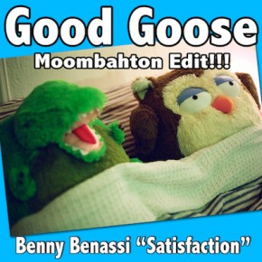 Benny Benassi - Satisfaction (Good Goose Moombahton Edit)
