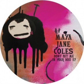 Maya Jane Coles - Don't Put Me In Your Box EP