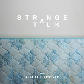 Strange Talk - Sexual Lifestyle