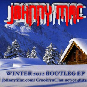 Johnny Mac's Winter 2012 Bootleg EP