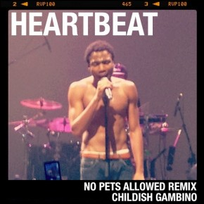 Childish Gambino - Heartbeat (No Pets Allowed Dubstep Remix)