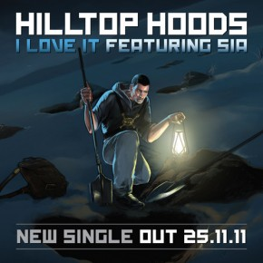 Hilltop Hoods - I Love It (Featuring Sia)
