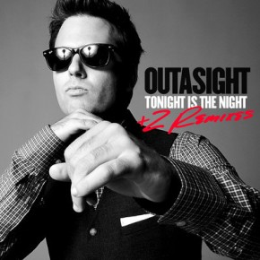Outasight - Tonight Is The Night (Remixes)