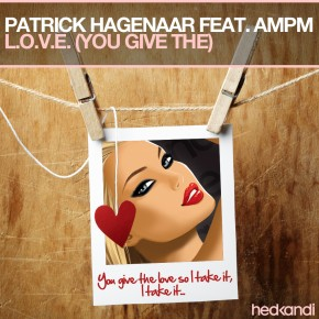 Patrick Hagenaar Feat. AMPM - L.O.V.E. (You Give The)