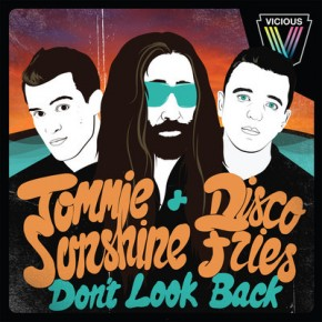 Tommie Sunshine & Disco Fries - Don't Look Back