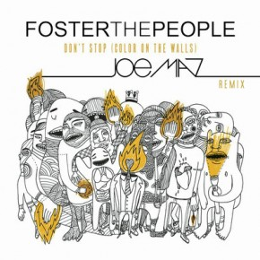 Foster The People - Don't Stop (Joe Maz Remix)