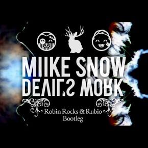 Miike Snow - Devil's Work (Robin Rocks & Rubio Bootleg)