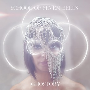 School of Seven Bells - Ghostory (Album Review & Streaming)