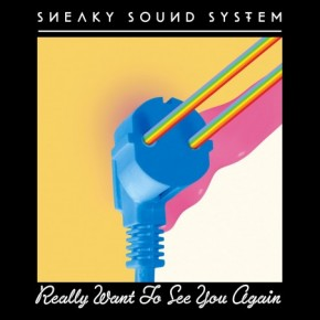 Sneaky Sound System - Really Want To See You Again (Jam Xpress Remix)