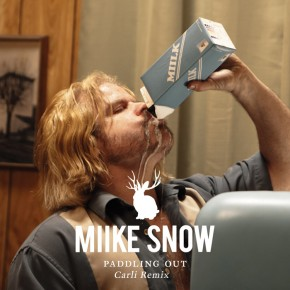 Miike Snow - Paddling Out (Carli Remix)