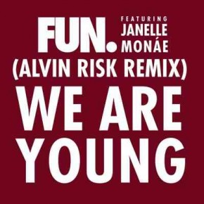 Fun. Ft Janelle Monae - We Are Young (Alvin Risk Remix)