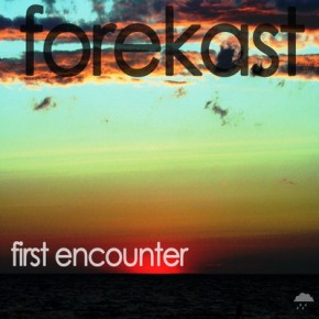 Forekast - First Encounter (Original Mix)