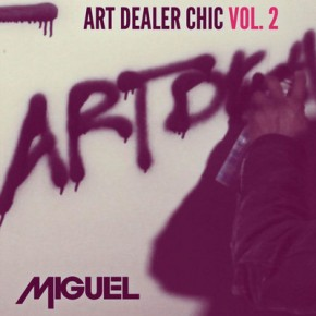 Miguel - Art Dealer Chic (Vol. 2)
