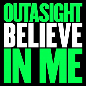 Outasight - Believe In Me