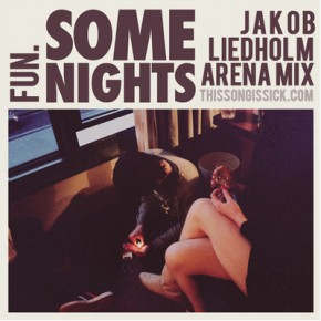Fun. - Some Nights (Jakob Liedholm Arena Mix)