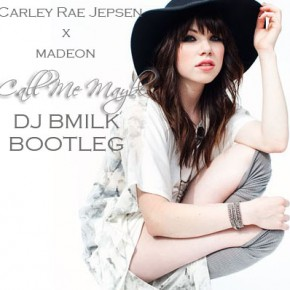 Carly Rae Jepsen x Madeon - Call Me Maybe (DJ BMILK For You Bootleg)