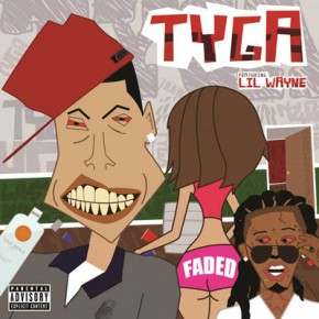 Tyga (Feat. Lil Wayne) - Faded (Explicit Version)