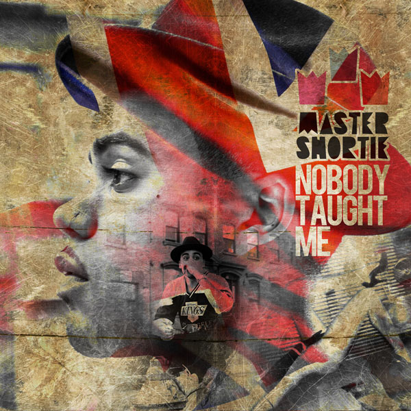 Master Shortie - Nobody Taught Me