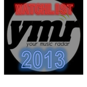 YMR Watch List: 2013