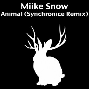 Miike Snow - Animal (Synchronice Big Room Remix)
