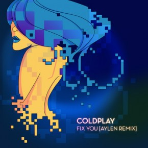 Coldplay - Fix You (Aylen Remix)