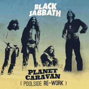 Black Sabbath - Planet Caravan (Poolside Rework)