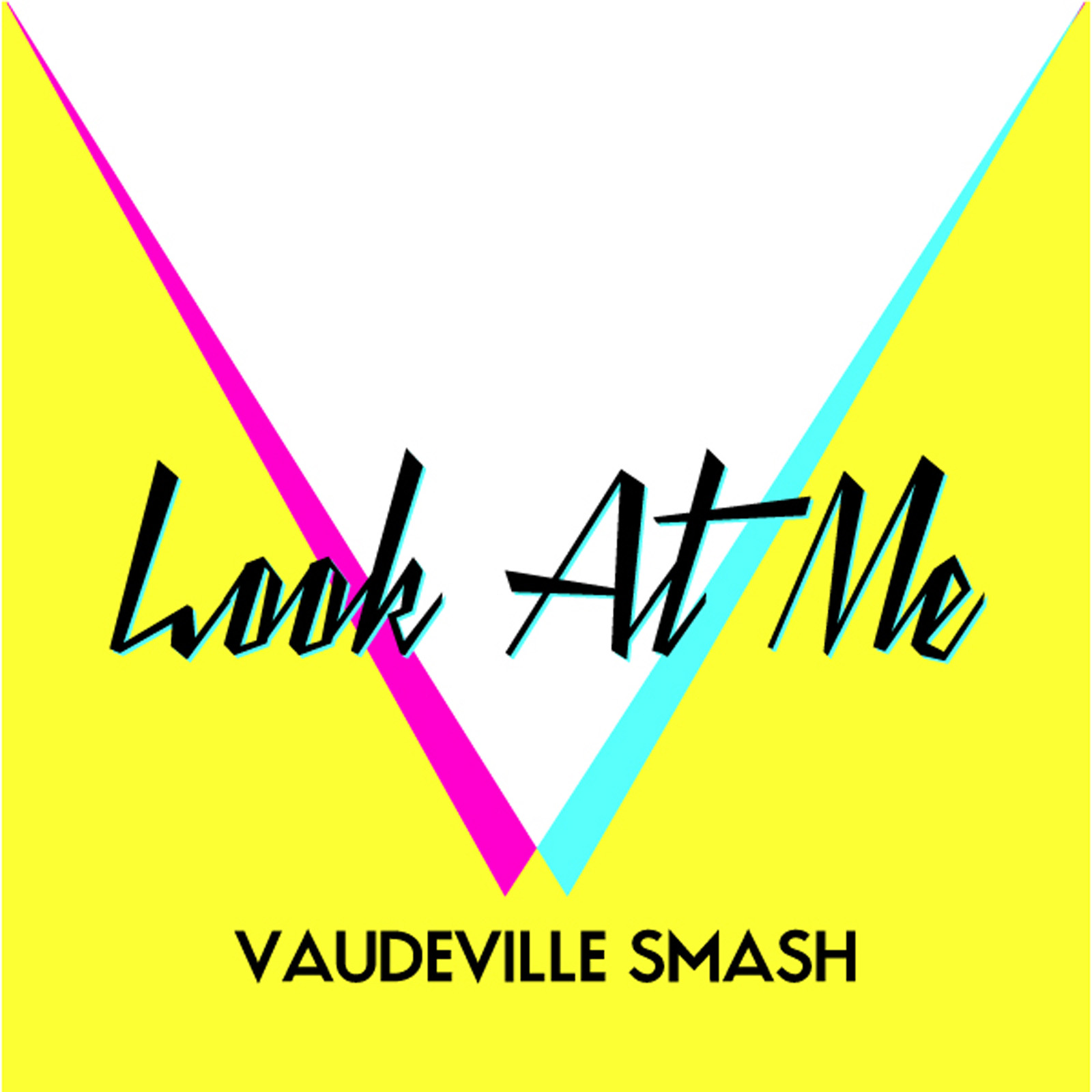 Vaudeville Smash - Look At Me (New Video)