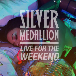 Silver Medallion - Live For The Weekend