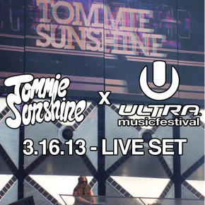 Tommie Sunshine - Ultra Music Festival Main Stage (3/16/13) [Miami, FL USA]