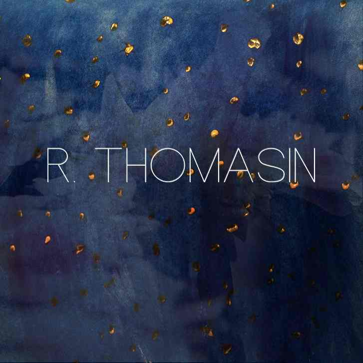 R. Thomasin - A Must Listen!