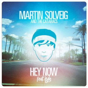 Martin Solveig & The Cataracs - Hey Now (Feat. Kyle)