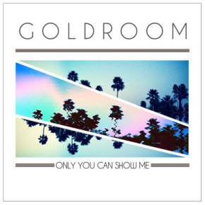 Goldroom - Only You Can Show Me ft. Mereki Beach (The Knocks Remix)