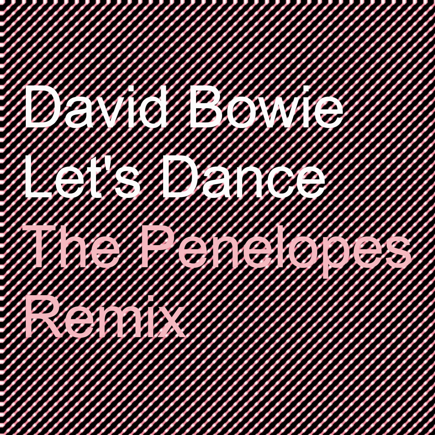 David Bowie - Let's Dance (The Penelopes Remix)