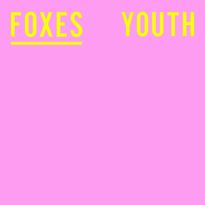 Foxes Youth Remixes