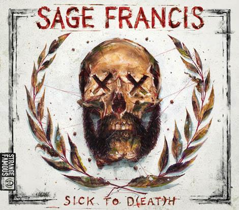 sage-francis-sick-to-death