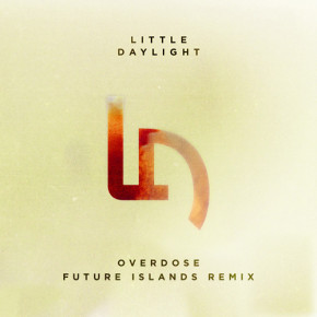 Little Daylight - Overdose (Future Islands Remix)