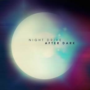 Night Drive - After Dark (Remixes)