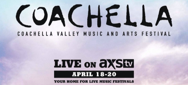 Coachella Weekend 2 Broadcast on AXS TV: April 18-20