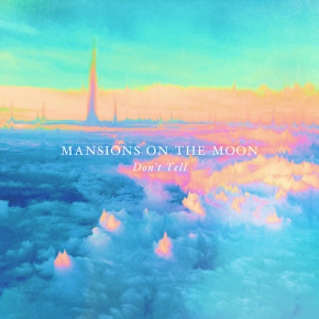 Mansions On The Moon - Don't Tell